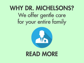 Why Dr. Michelsons? - Read More